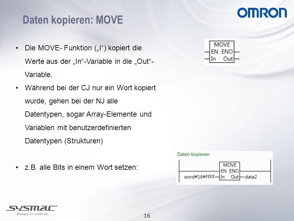 """16 Daten kopieren: MOVE Die MOVE- Funktion (""""I ) kopiert die Werte aus der """"In -Variable in die """"Out - Variable."""
