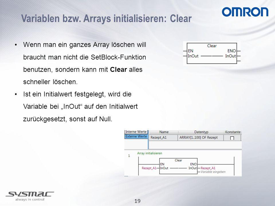 19 Variablen bzw. Arrays initialisieren: Clear Wenn man ein ganzes Array löschen will braucht man nicht die SetBlock-Funktion benutzen, sondern kann m