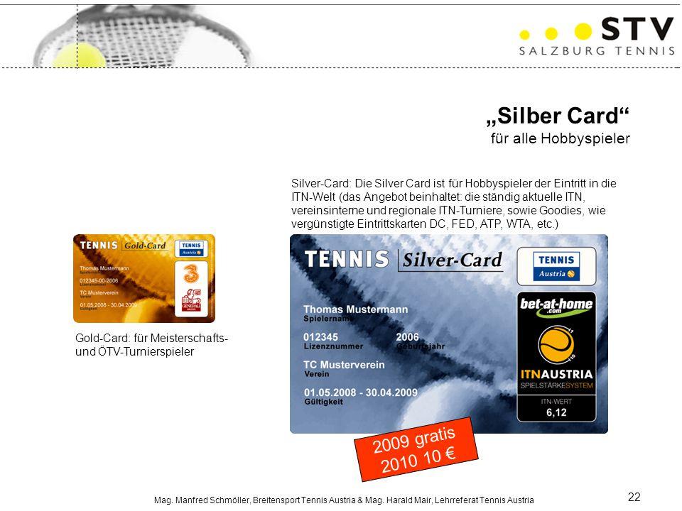 """Mag. Manfred Schmöller, Breitensport Tennis Austria & Mag. Harald Mair, Lehrreferat Tennis Austria 22 """"Silber Card"""" für alle Hobbyspieler Gold-Card: f"""