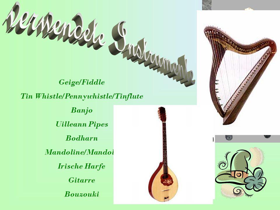 Geige/Fiddle Tin Whistle/Pennywhistle/Tinflute Banjo Uilleann Pipes Bodharn Mandoline/Mandola Irische Harfe Gitarre Bouzouki