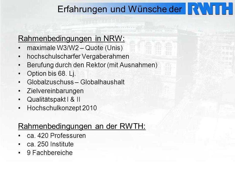 Rahmenbedingungen in NRW: maximale W3/W2 – Quote (Unis) hochschulscharfer Vergaberahmen Berufung durch den Rektor (mit Ausnahmen) Option bis 68. Lj. G