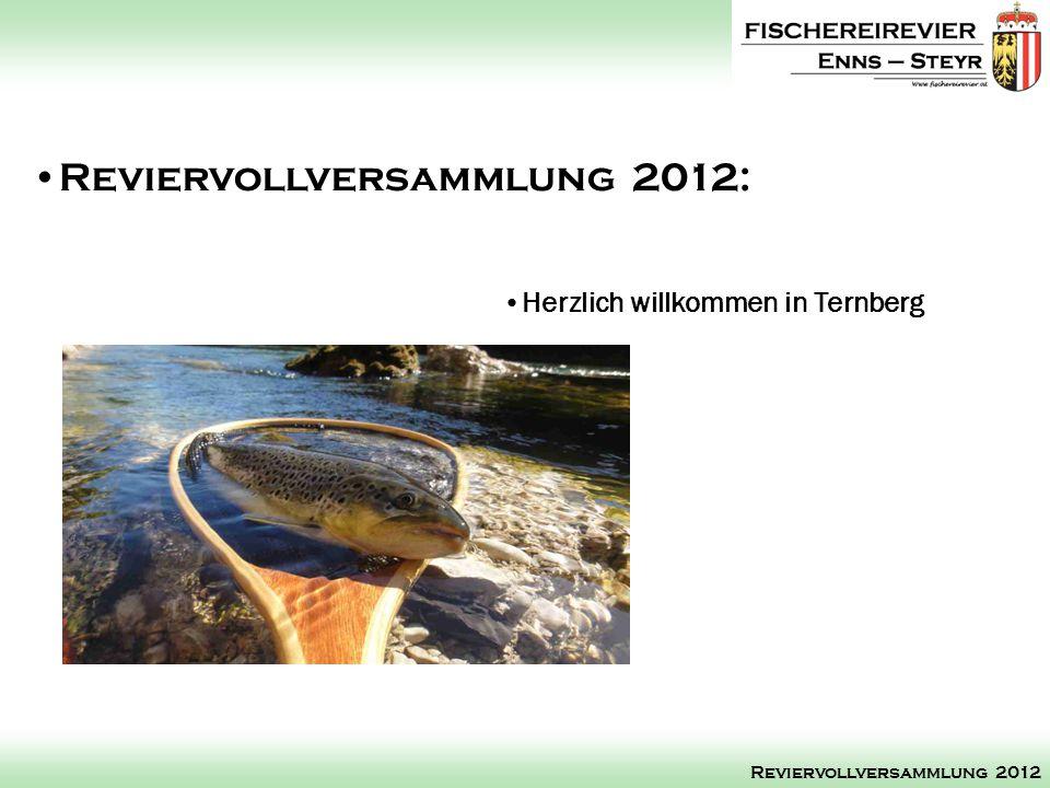 Reviervollversammlung 2012: Reviervollversammlung 2012 Herzlich willkommen in Ternberg
