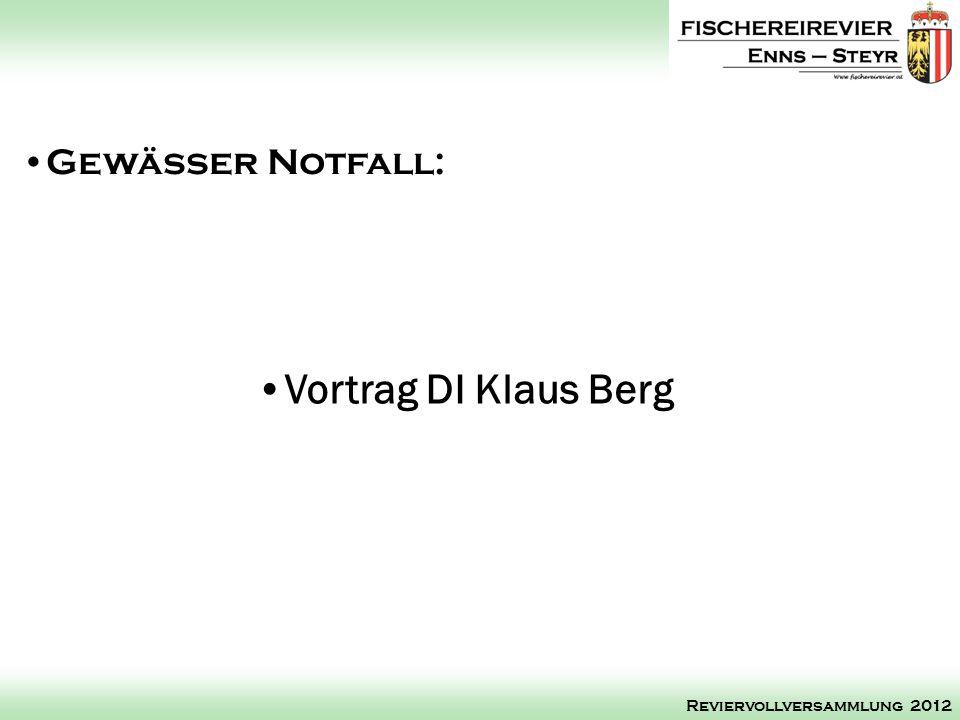 Vortrag DI Klaus Berg Gewässer Notfall: Reviervollversammlung 2012