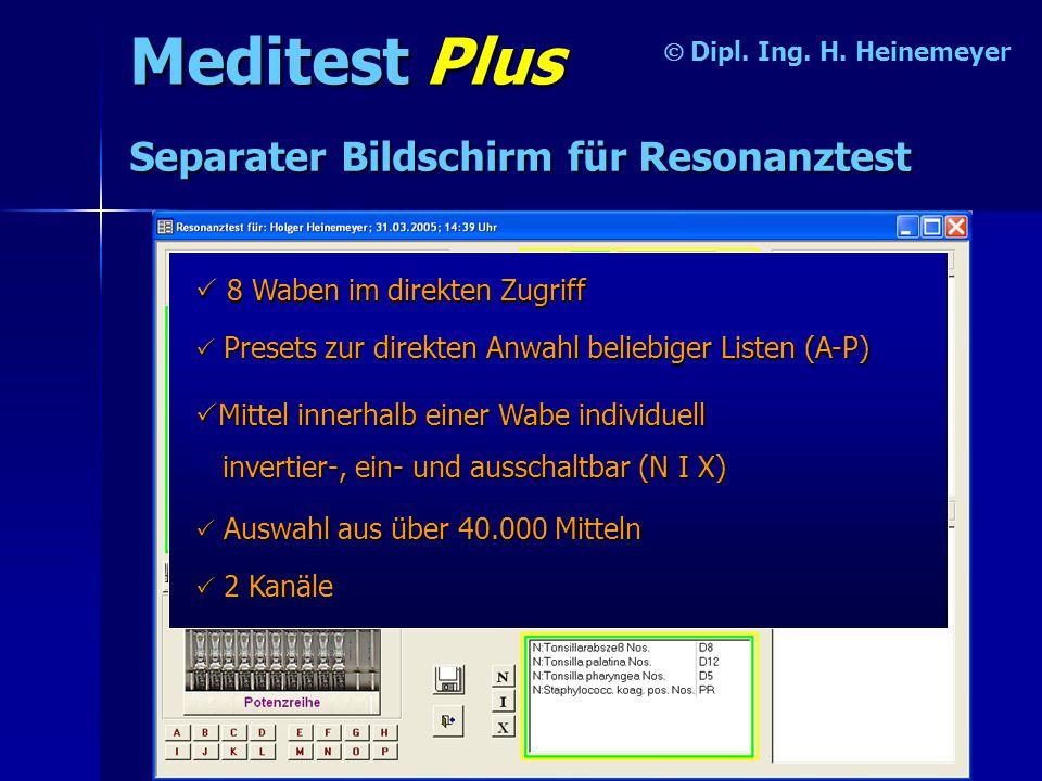 Meditest Plus  Separater Bildschirm für Resonanztest  8 Waben im direkten Zugriff MMMMittel innerhalb einer Wabe individuell invertier-, ein- un