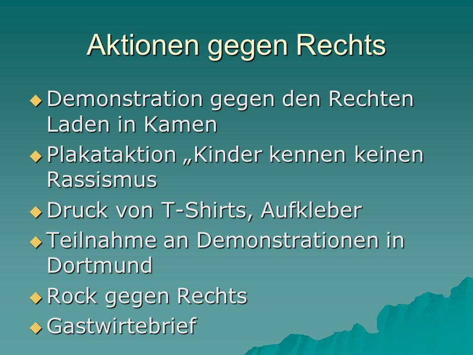 """ Demonstration gegen den Rechten Laden in Kamen  Plakataktion """"Kinder kennen keinen Rassismus  Druck von T-Shirts, Aufkleber  Teilnahme an Demonstrationen in Dortmund  Rock gegen Rechts  Gastwirtebrief"""