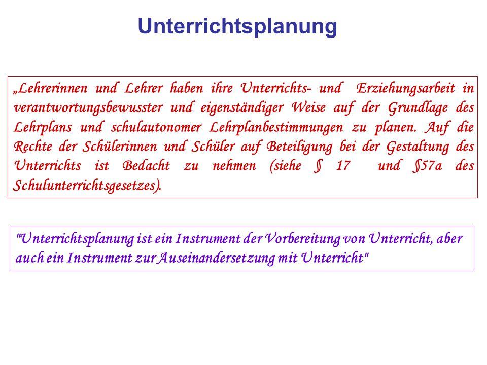 Planungskriterien: (1) Das Kriterium Bildungs- und Erziehungsauftrag: Siehe dazu auch: Allgemeines Bildungsziel, sowie Bildungs- und Lehraufgabe des Faches.