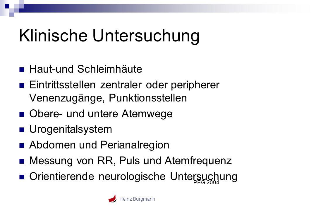 Heinz Burgmann Klinische Untersuchung Haut-und Schleimhäute Eintrittsstellen zentraler oder peripherer Venenzugänge, Punktionsstellen Obere- und unter
