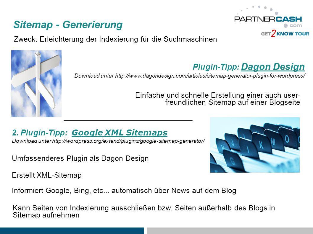 Einfache und schnelle Erstellung einer auch user- freundlichen Sitemap auf einer Blogseite Sitemap - Generierung Zweck: Erleichterung der Indexierung für die Suchmaschinen 2.