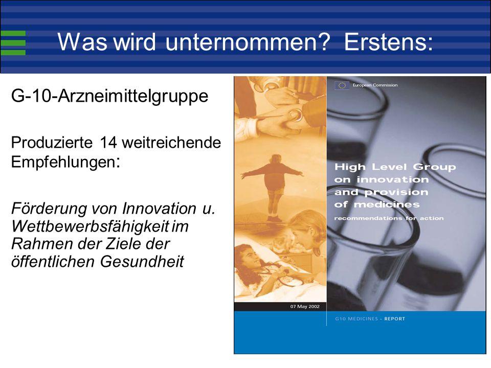 G-10 Umsetzung Die meisten Empfehlungen der G-10:  wurden in Revision des Pharma-Rechtsrahmens umgesetzt  werden durch das 7.