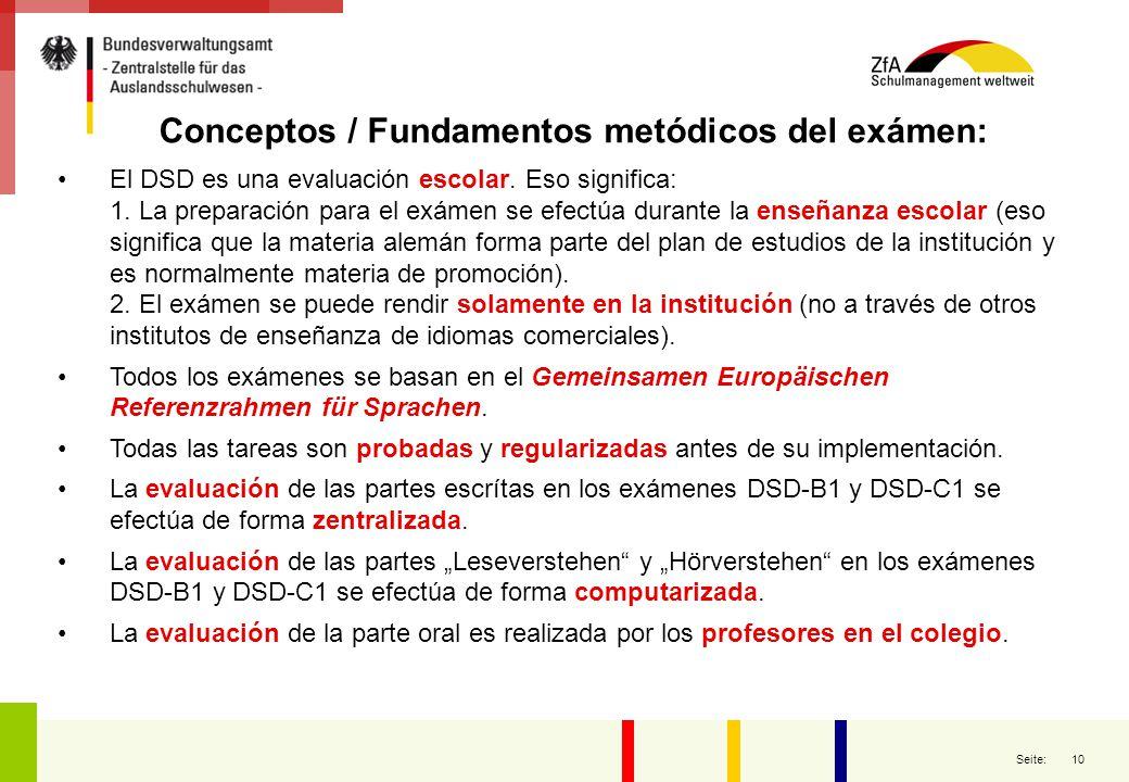 10 Seite: Conceptos / Fundamentos metódicos del exámen: El DSD es una evaluación escolar. Eso significa: 1. La preparación para el exámen se efectúa d