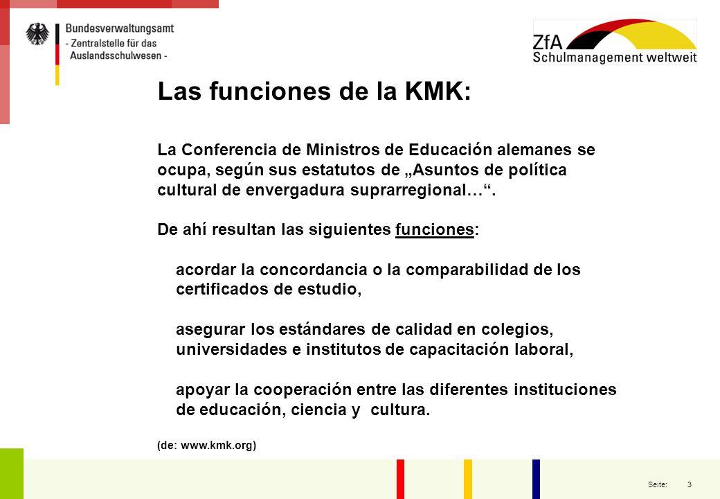 """3 Seite: Las funciones de la KMK: La Conferencia de Ministros de Educación alemanes se ocupa, según sus estatutos de """"Asuntos de política cultural de"""