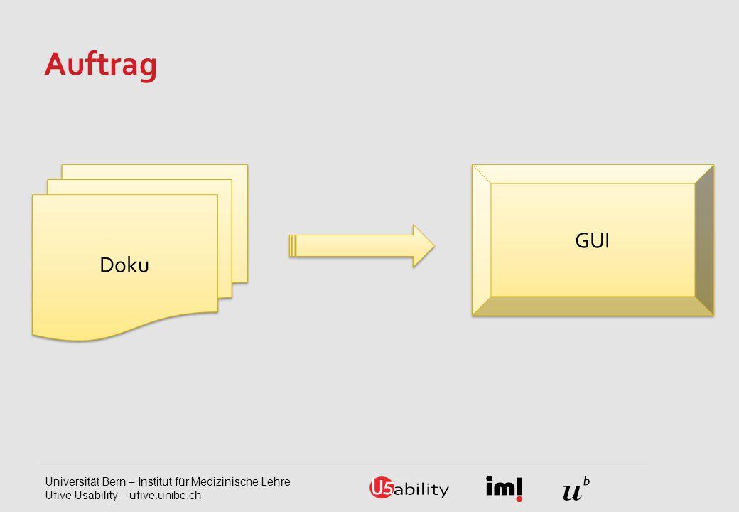 Universität Bern – Institut für Medizinische Lehre Ufive Usability – ufive.unibe.ch Auftrag Doku GUI