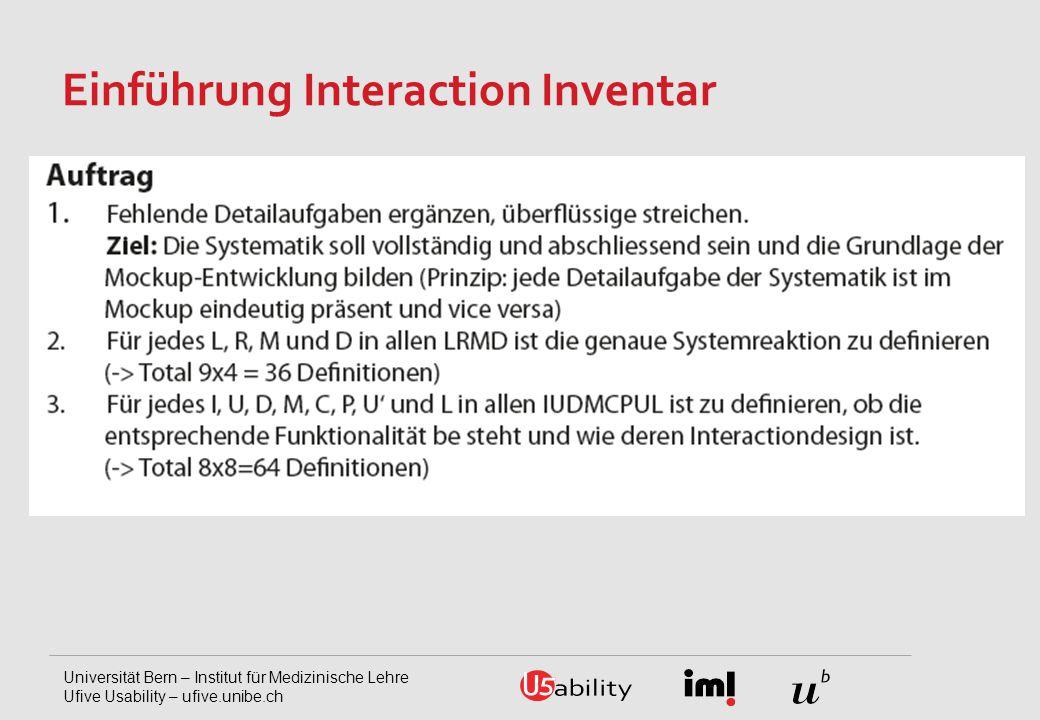 Universität Bern – Institut für Medizinische Lehre Ufive Usability – ufive.unibe.ch Einführung Interaction Inventar