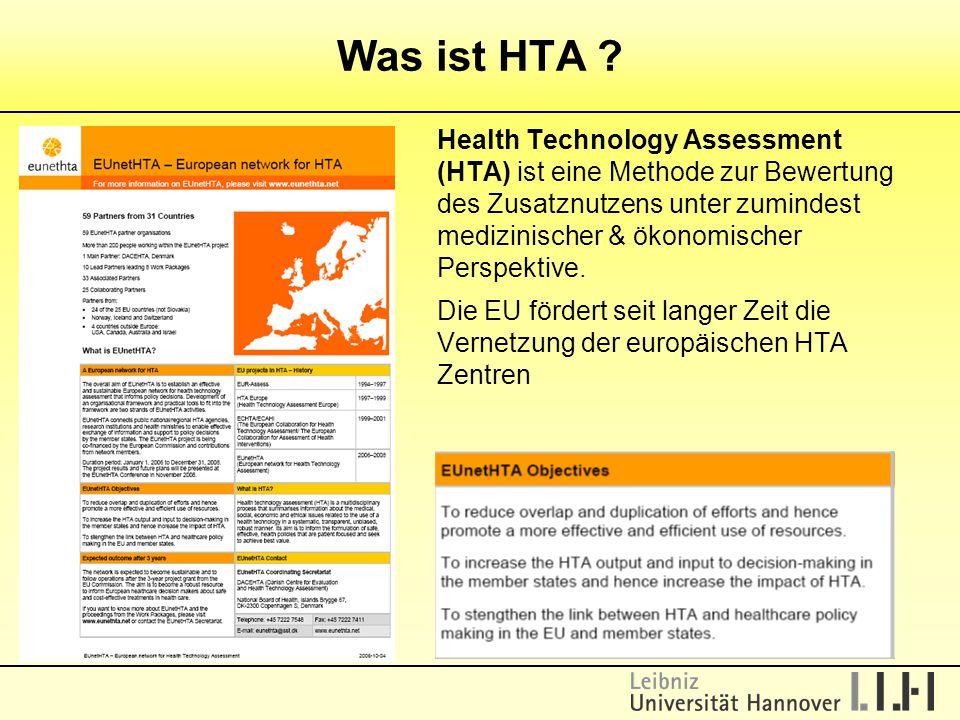 Was ist HTA ? Health Technology Assessment (HTA) ist eine Methode zur Bewertung des Zusatznutzens unter zumindest medizinischer & ökonomischer Perspek