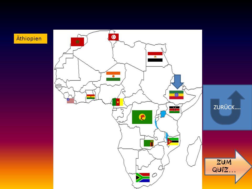 ZURÜCK…. ZUM QUIZ… Äthiopien