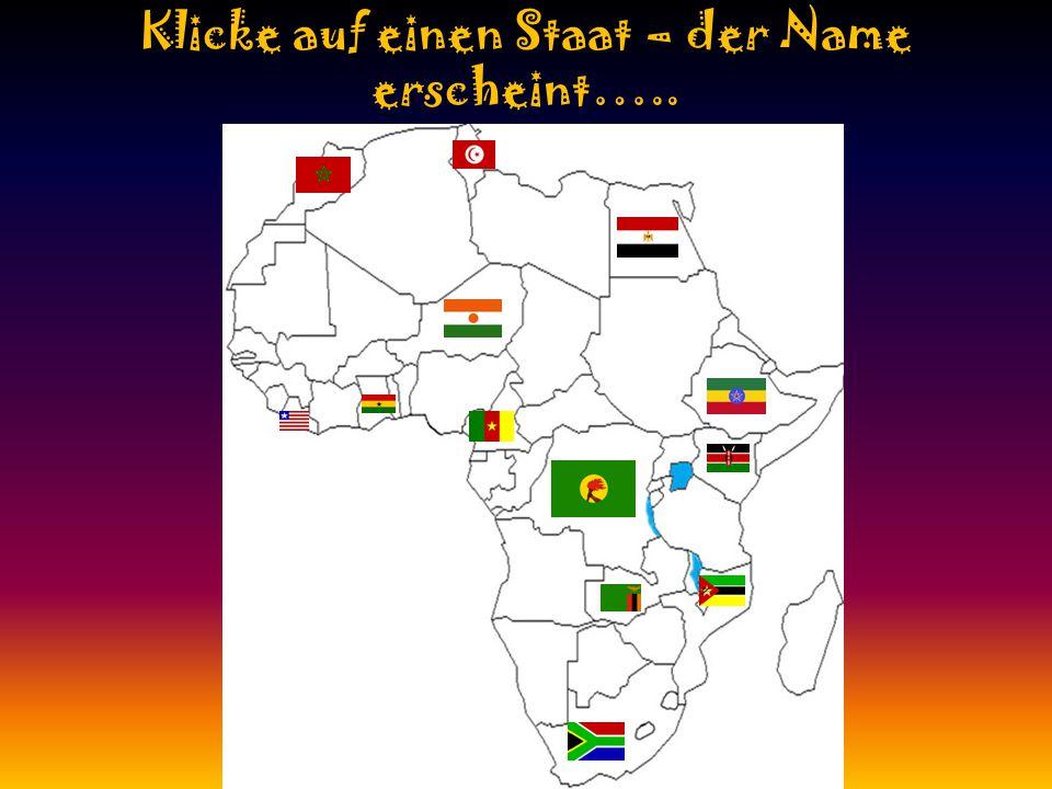 Klicke auf einen Staat – der Name erscheint…..