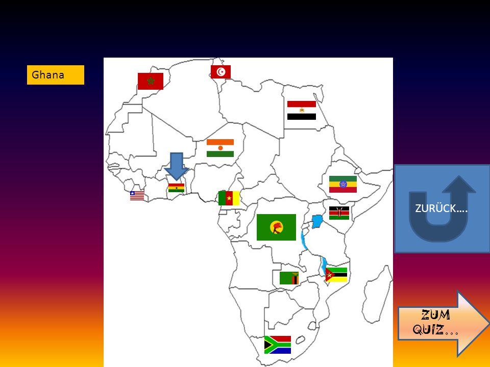 ZURÜCK…. ZUM QUIZ… Ghana