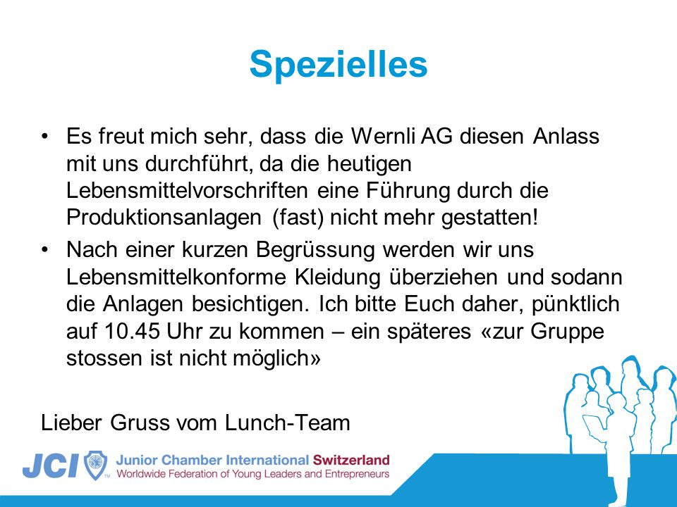 Spezielles Es freut mich sehr, dass die Wernli AG diesen Anlass mit uns durchführt, da die heutigen Lebensmittelvorschriften eine Führung durch die Produktionsanlagen (fast) nicht mehr gestatten.