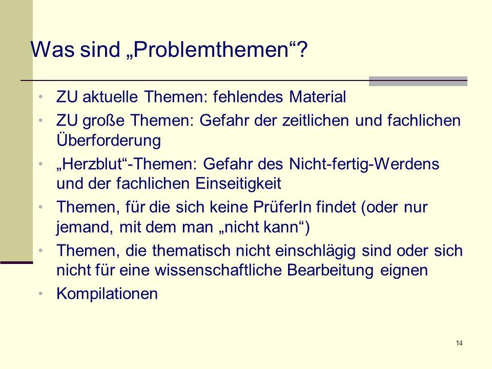 """14 Was sind """"Problemthemen""""? ZU aktuelle Themen: fehlendes Material ZU große Themen: Gefahr der zeitlichen und fachlichen Überforderung """"Herzblut""""-The"""