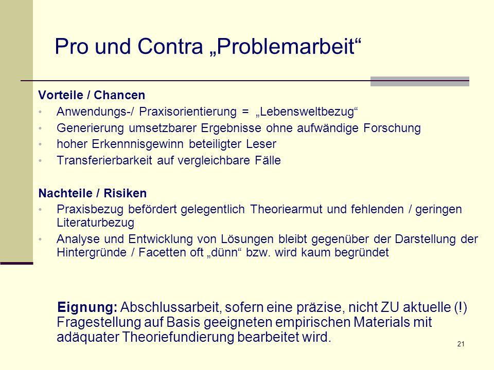 """21 Pro und Contra """"Problemarbeit"""" Vorteile / Chancen Anwendungs-/ Praxisorientierung = """"Lebensweltbezug"""" Generierung umsetzbarer Ergebnisse ohne aufwä"""