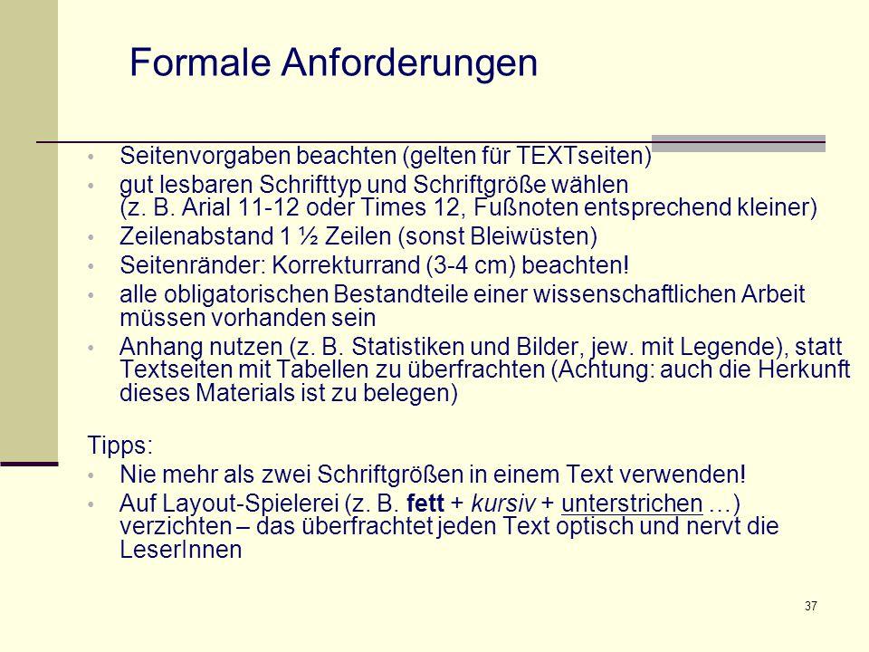 37 Seitenvorgaben beachten (gelten für TEXTseiten) gut lesbaren Schrifttyp und Schriftgröße wählen (z. B. Arial 11-12 oder Times 12, Fußnoten entsprec