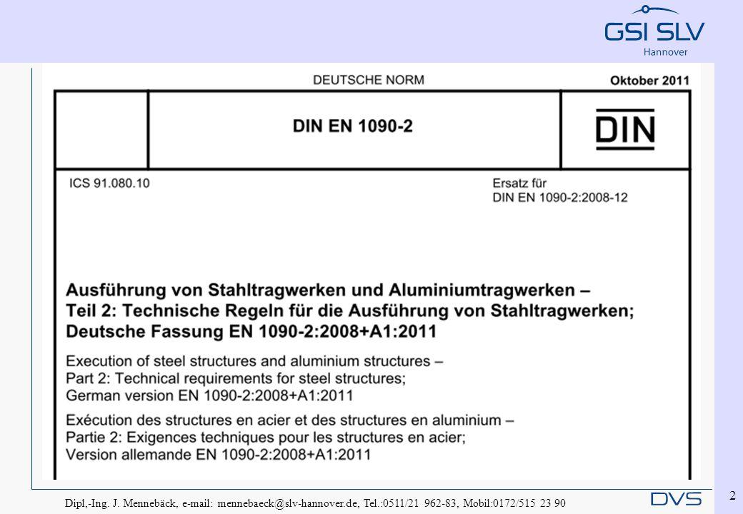 Dipl,-Ing. J. Mennebäck, e-mail: mennebaeck@slv-hannover.de, Tel.:0511/21 962-83, Mobil:0172/515 23 90 2