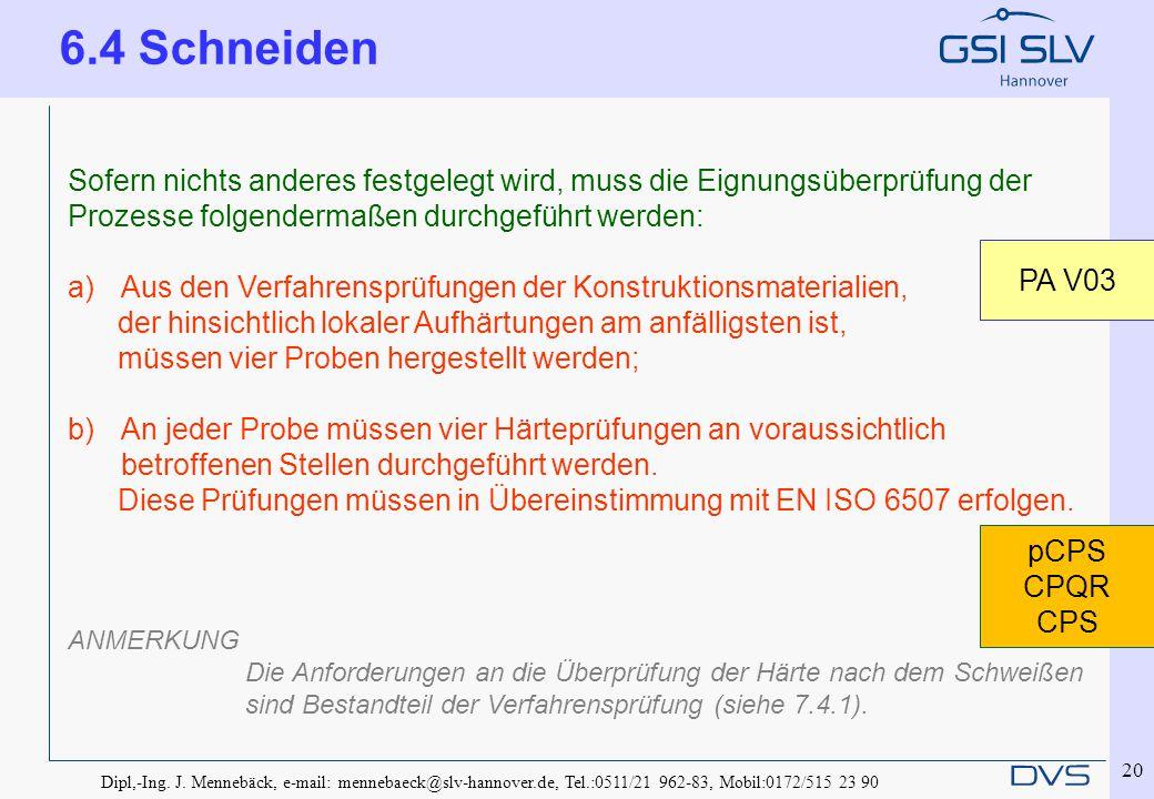 Dipl,-Ing. J. Mennebäck, e-mail: mennebaeck@slv-hannover.de, Tel.:0511/21 962-83, Mobil:0172/515 23 90 20 Sofern nichts anderes festgelegt wird, muss
