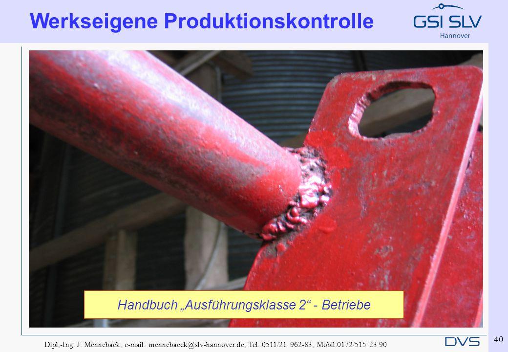 """Dipl,-Ing. J. Mennebäck, e-mail: mennebaeck@slv-hannover.de, Tel.:0511/21 962-83, Mobil:0172/515 23 90 40 Werkseigene Produktionskontrolle Handbuch """"A"""