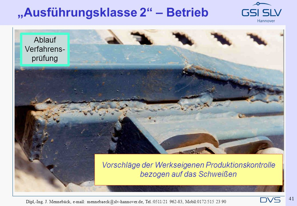 "Dipl,-Ing. J. Mennebäck, e-mail: mennebaeck@slv-hannover.de, Tel.:0511/21 962-83, Mobil:0172/515 23 90 41 ""Ausführungsklasse 2"" – Betrieb Vorschläge d"