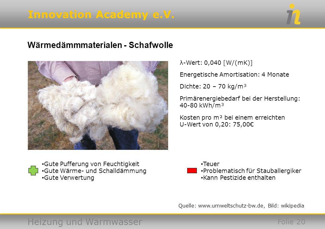 Innovation Academy e.V. Heizung und Warmwasser Wärmedämmmaterialen - Schafwolle Folie 20 Quelle: www.umweltschutz-bw.de, Bild: wikipedia Gute Pufferun