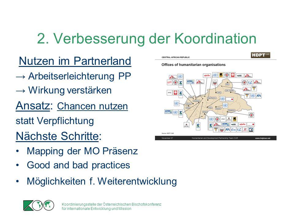 2. Verbesserung der Koordination Nutzen im Partnerland → Arbeitserleichterung PP → Wirkung verstärken Ansatz: Chancen nutzen statt Verpflichtung Nächs