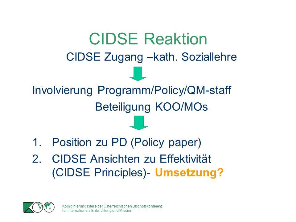 Koordinierungsstelle der Österreichischen Bischofskonferenz für internationale Entwicklung und Mission CIDSE Reaktion CIDSE Zugang –kath. Soziallehre