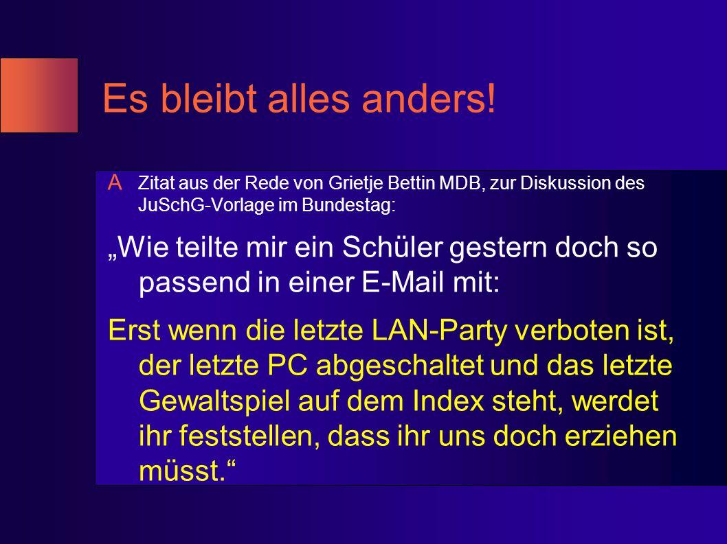 """Es bleibt alles anders! A Zitat aus der Rede von Grietje Bettin MDB, zur Diskussion des JuSchG-Vorlage im Bundestag: """"Wie teilte mir ein Schüler geste"""