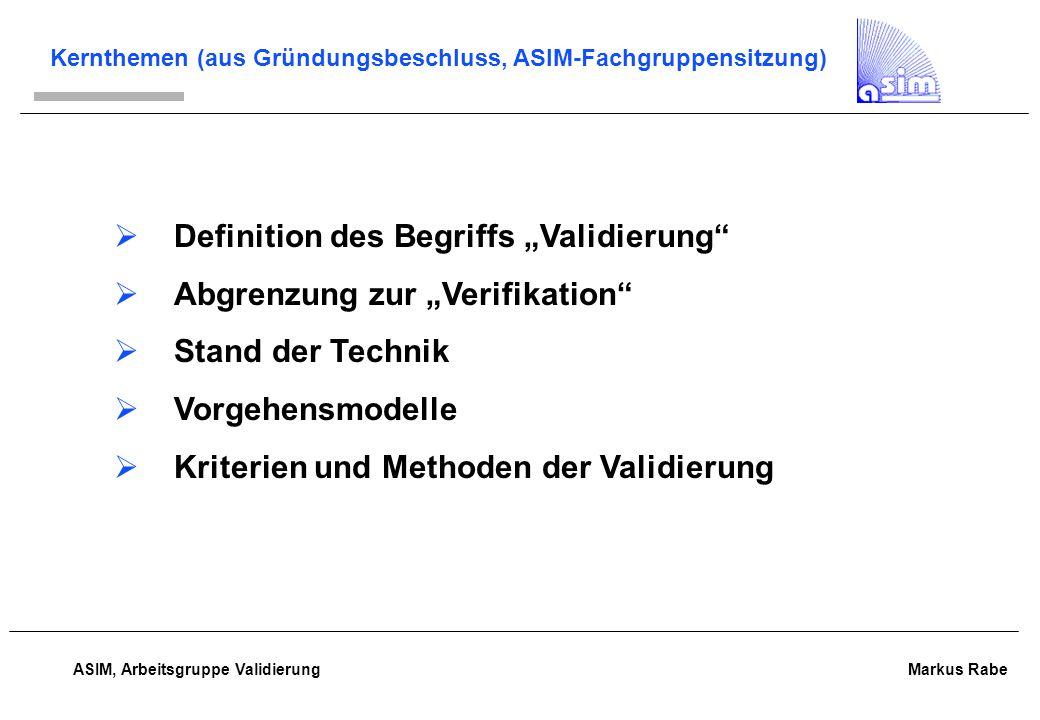 ASIM, Arbeitsgruppe Validierung Markus Rabe Ziele und Erwartungen der AG-Mitglieder