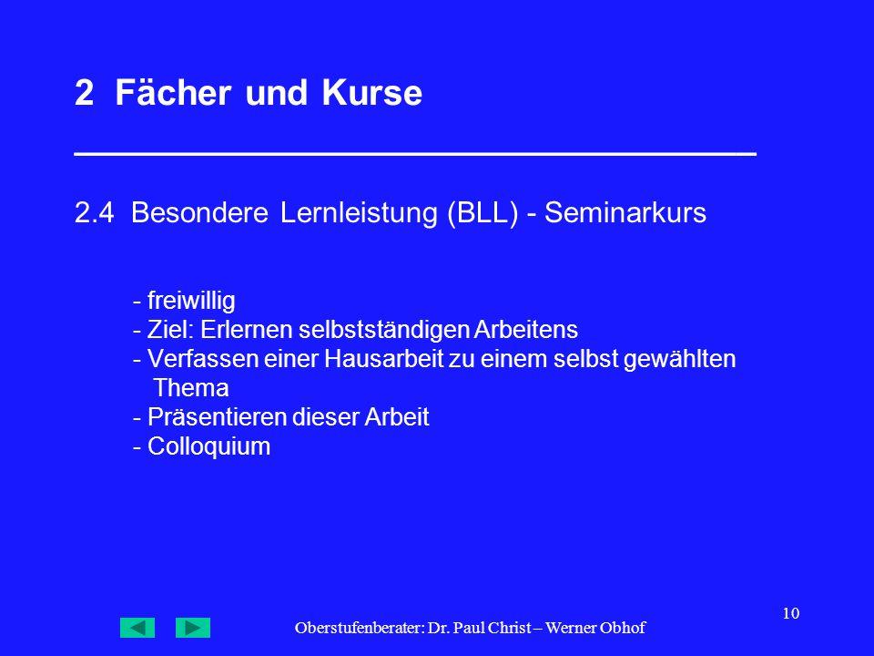 Oberstufenberater: Dr. Paul Christ – Werner Obhof 10 2 Fächer und Kurse __________________________________ 2.4 Besondere Lernleistung (BLL) - Seminark
