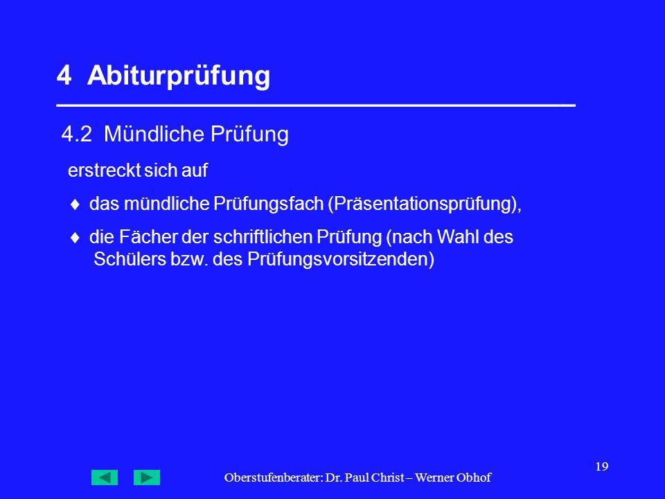 Oberstufenberater: Dr. Paul Christ – Werner Obhof 19 4 Abiturprüfung __________________________________  4.2 Mündliche Prüfung erstreckt sich auf  d