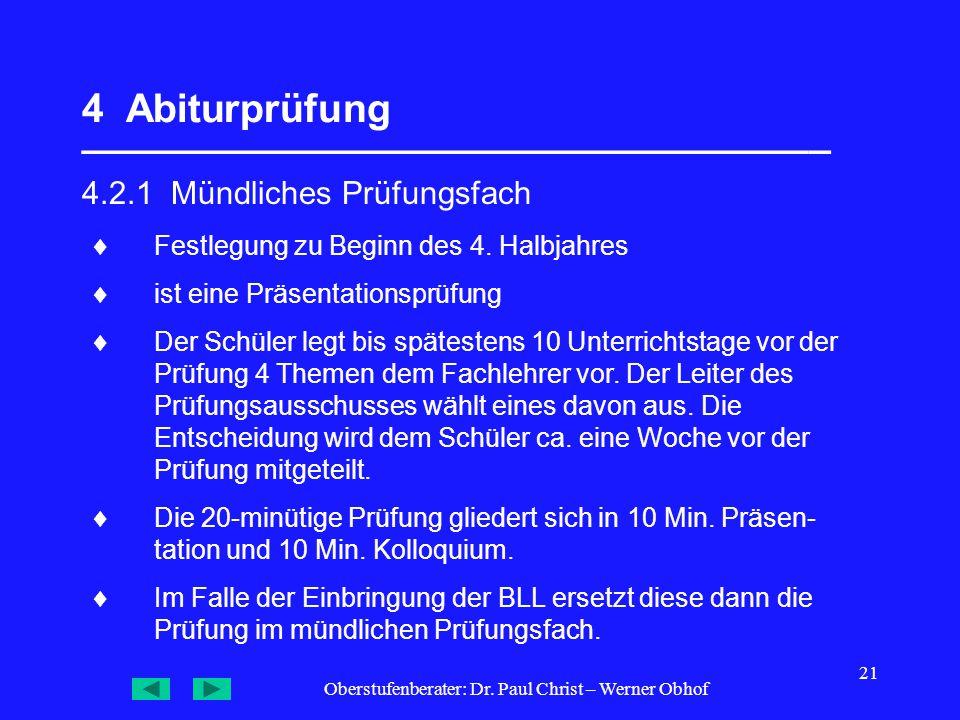 Oberstufenberater: Dr. Paul Christ – Werner Obhof 21 4 Abiturprüfung __________________________________ 4.2.1 Mündliches Prüfungsfach  Festlegung zu