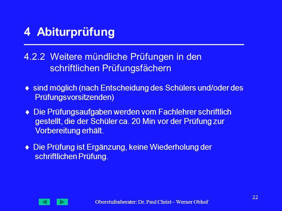 Oberstufenberater: Dr. Paul Christ – Werner Obhof 22 4 Abiturprüfung __________________________________ 4.2.2 Weitere mündliche Prüfungen in den schri