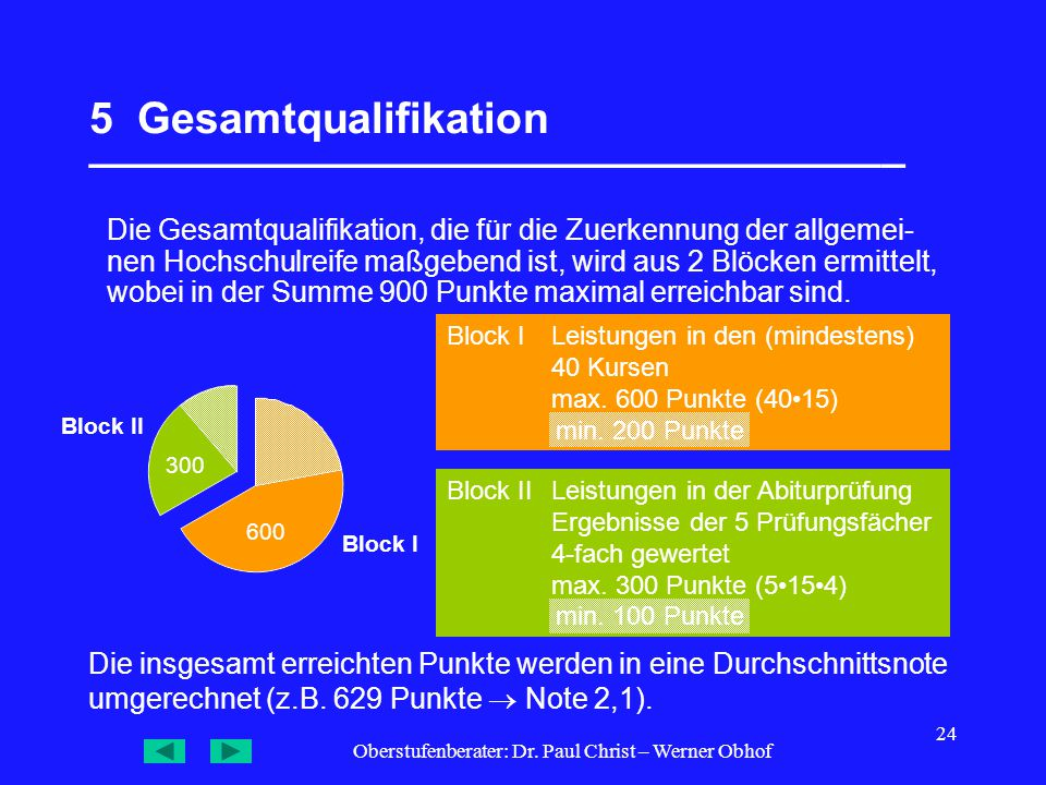 Oberstufenberater: Dr. Paul Christ – Werner Obhof 24 5 Gesamtqualifikation __________________________________ Die Gesamtqualifikation, die für die Zue
