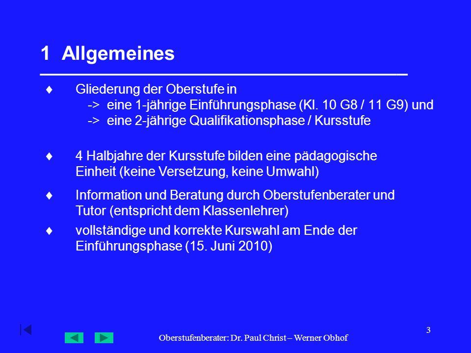 Oberstufenberater: Dr. Paul Christ – Werner Obhof 3 1 Allgemeines __________________________________  Gliederung der Oberstufe in -> eine 1-jährige E