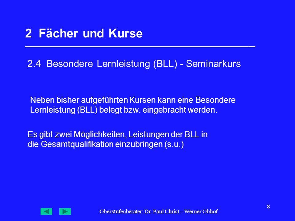 Oberstufenberater: Dr. Paul Christ – Werner Obhof 8 2 Fächer und Kurse __________________________________ 2.4 Besondere Lernleistung (BLL) - Seminarku