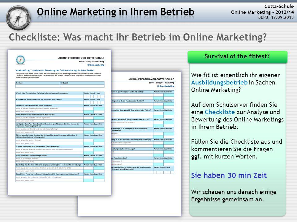 Cotta-Schule Online Marketing – 2013/14 BDP3, 17.09.2013 Checkliste: Was macht Ihr Betrieb im Online Marketing.