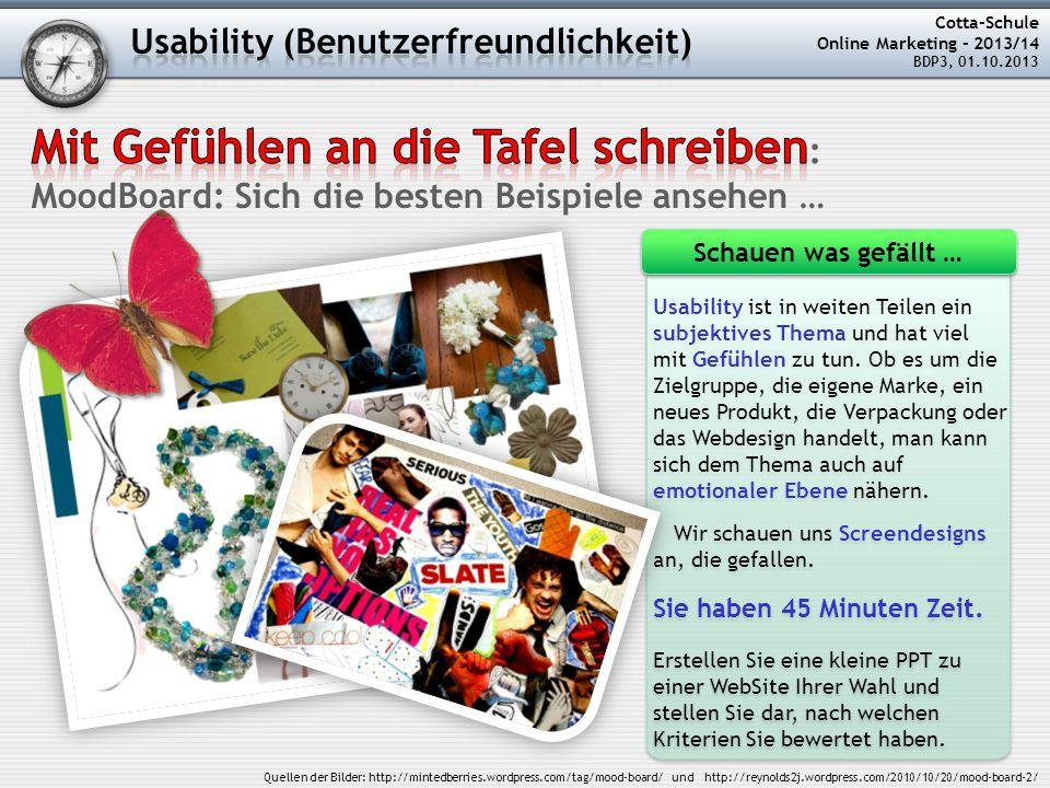 Cotta-Schule Online Marketing – 2013/14 BDP3, 01.10.2013 Usability ist in weiten Teilen ein subjektives Thema und hat viel mit Gefühlen zu tun.