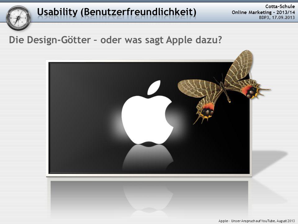 Cotta-Schule Online Marketing – 2013/14 BDP3, 17.09.2013 Die Design-Götter – oder was sagt Apple dazu.
