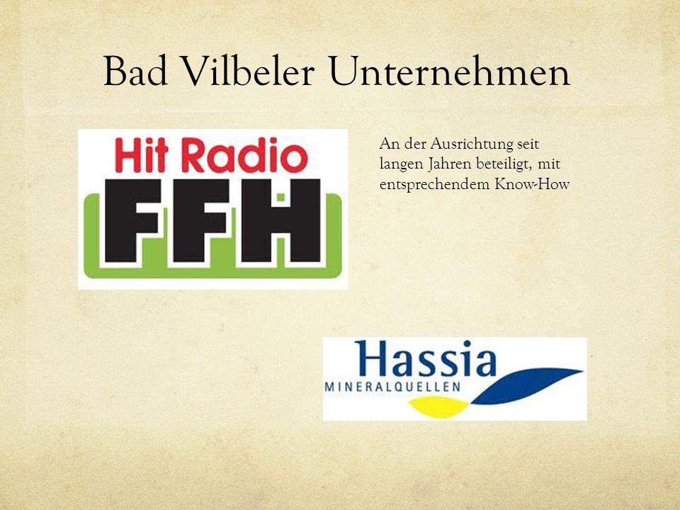 Bad Vilbeler Unternehmen An der Ausrichtung seit langen Jahren beteiligt, mit entsprechendem Know-How