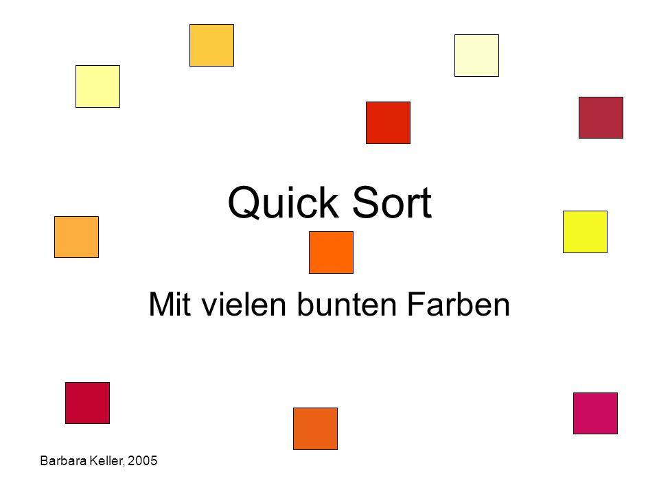Barbara Keller, 2005 Quick Sort Mit vielen bunten Farben