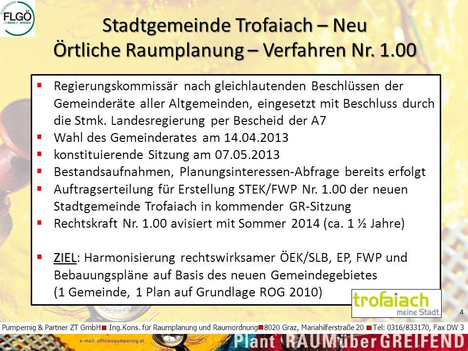 4 Pumpernig & Partner ZT GmbH Ing.Kons. für Raumplanung und Raumordnung 8020 Graz, Mariahilferstraße 20 Tel: 0316/833170, Fax DW 3  Regierungskommiss
