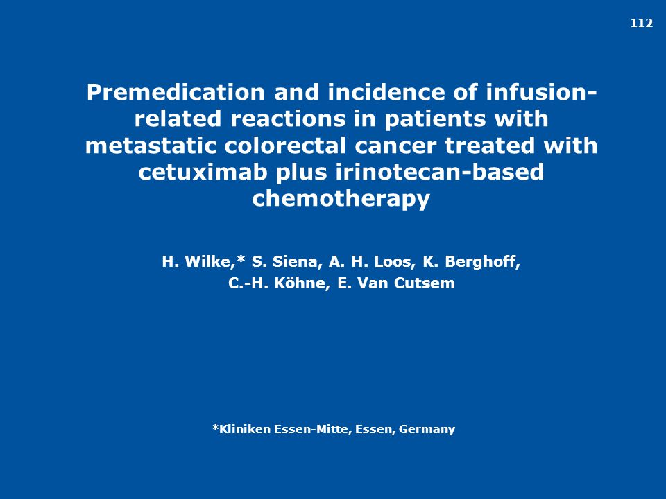 112 Premedication and incidence of infusion- related reactions in patients with metastatic colorectal cancer treated with cetuximab plus irinotecan-ba