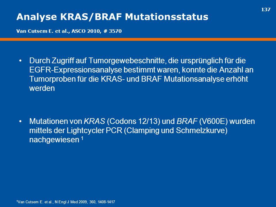 137 Analyse KRAS/BRAF Mutationsstatus Durch Zugriff auf Tumorgewebeschnitte, die ursprünglich für die EGFR-Expressionsanalyse bestimmt waren, konnte d