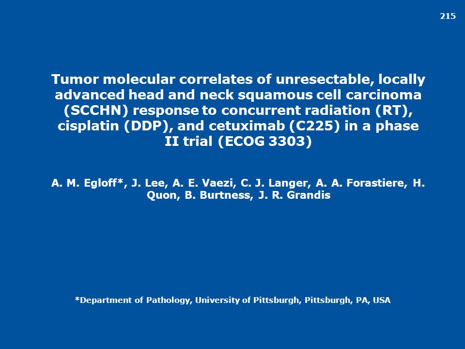 215 Tumor molecular correlates of unresectable, locally advanced head and neck squamous cell carcinoma (SCCHN) response to concurrent radiation (RT),